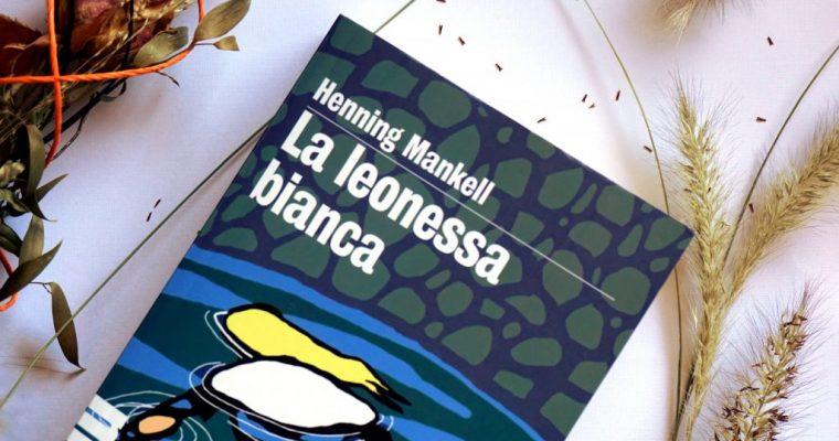 La leonessa bianca – Henning Mankell – Recensione