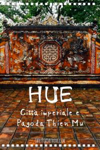 Cosa fare a Hue - Città imperiale e Pagoda Thien Mu