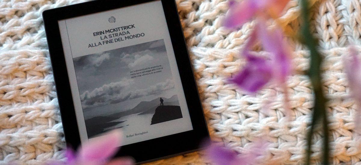La strada alla fine del mondo – Erin McKittrick – Recensione