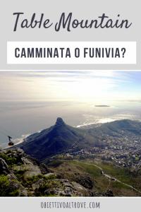 Come è meglio salire su Table Mountain? Camminata o funivia?