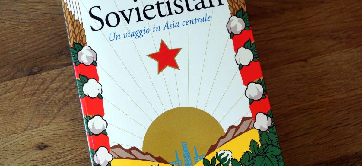 Sovietistan. Un viaggio in Asia centrale – Erika Fatland – Recensione