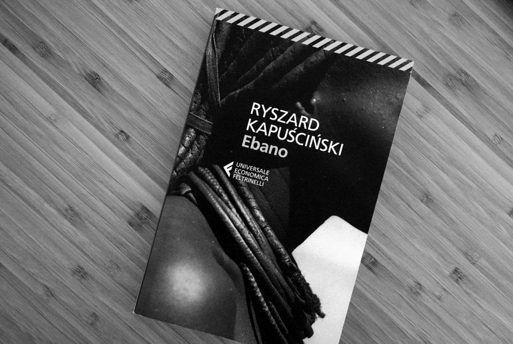 Ebano – Ryszard Kapuściński – Recensione