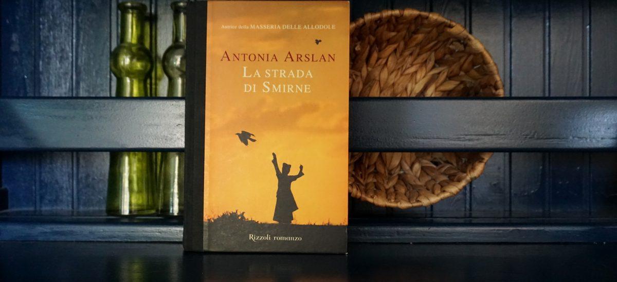 La strada di Smirne – Antonia Arslan – Recensione