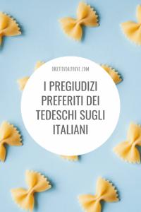 I pregiudizi preferiti dei tedeschi sugli italiani